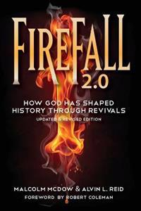 Firefall 2.0: How God Has Shaped History Through Revivals