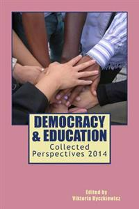 Democracy & Education: Collected Perspectives 2014