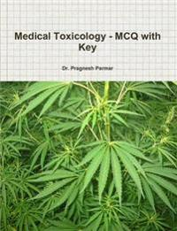 Medical Toxicology - MCQ with Key