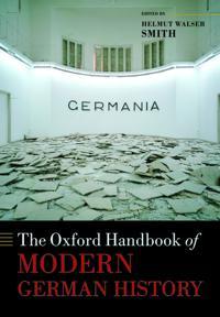 The Oxford Handbook of Modern German History -  - böcker (9780198728917)     Bokhandel