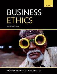 Business ethics - managing corporate citizenship and sustainability in the