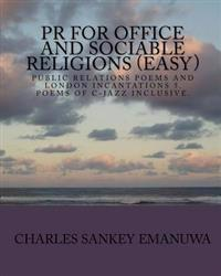 PR for Office and Sociable Religions (Easy): PR Poems and London Incantations 5. Poems of C-Jazz Inclusive.