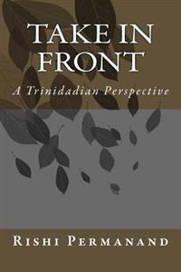 Take in Front: A Trinidian Perspective