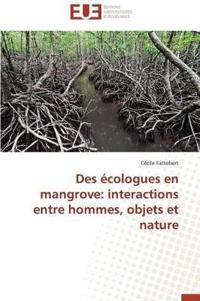 Des Ecologues En Mangrove: Interactions Entre Hommes, Objets Et Nature