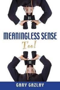 Meaningless Sense Too!