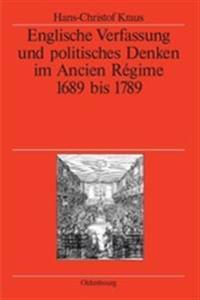 Englische Verfassung Und Politisches Denken Im Ancien R gime