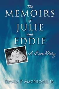 The Memoirs of Julie & Eddie: A Love Story