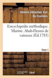 Encyclopedie Methodique. Marine. T. 1, Abab-Dessus de Vaisseau