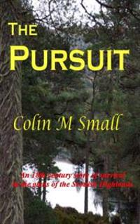 The Pursuit: An 18th Century Story of Survival in the Glens of the Scottish Highlands