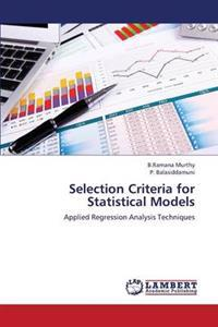 Selection Criteria for Statistical Models