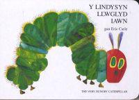 The Lindysyn Llwglyd Iawn, y / Very Hungry Caterpillar