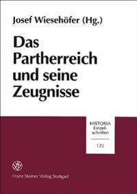 Das Partherreich Und Seine Zeugnisse: The Arsacid Empire: Sources And Documentation