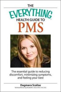 The Everything Health Guide to PMS