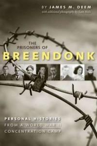 Prisoners of Breendonk: Personal Histories from a World War II Concentration Camp