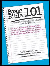 Basic Bible 101 The Old Testament Student Workbook