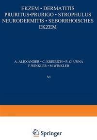 Ekzem - Dermatitis Pruritus - Prurigo - Strophulus Neurodermitis-Seborrhoisches Ekzem