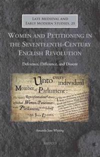Women and Petitioning in the Seventeenth-Century English Revolution