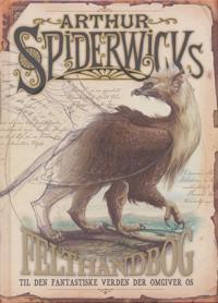 Arthur Spiderwicks felthåndbog til den fantastiske verden der omgiver os
