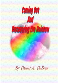 Coming Out and Discovering the Rainbow: Revised Edition