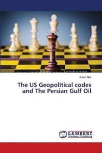 The Us Geopolitical Codes and the Persian Gulf Oil