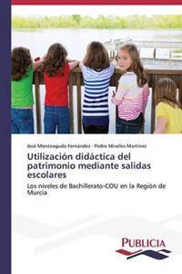 Utilizacion Didactica del Patrimonio Mediante Salidas Escolares