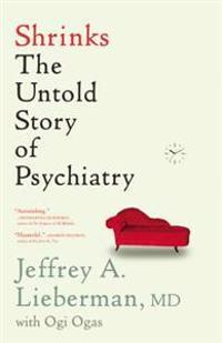 Shrinks: The Untold Story of Psychiatry