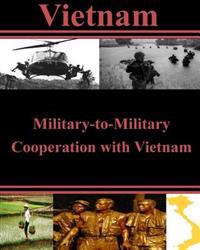 Military-To-Military Cooperation with Vietnam