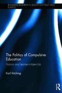 The Politics of Compulsive Education