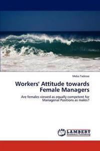 Workers' Attitude Towards Female Managers