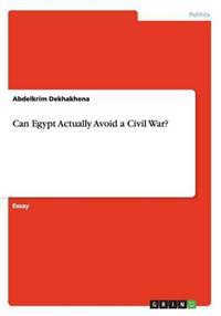 Can Egypt Actually Avoid a Civil War?