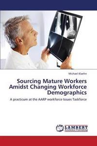 Sourcing Mature Workers Amidst Changing Workforce Demographics
