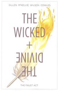 Wicked + the divine - the faust act