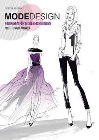 Modedesign Figurinen Fur Modezeichnungen, Teil 1 Frauen Figurinen (German Edition)