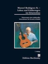 Manuel Rodriguez Sr. - Leben und Erfahrungen im Gitarrenbau