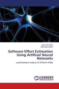 Software Effort Estimation Using Artificial Neural Networks