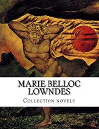 Marie Belloc Lowndes, Collection Novels