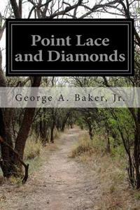 Point Lace and Diamonds