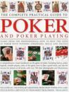 The Complete Practical Guide to Poker and Poker Playing