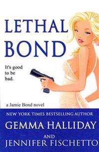 Lethal Bond: Jamie Bond Mysteries #3