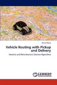 Vehicle Routing with Pickup and Delivery