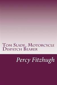 Tom Slade, Motorcycle Dispatch Bearer