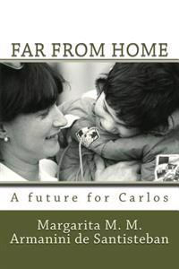 Far from Home: A Future for Carlos