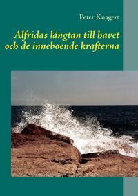 Alfridas längtan till havet: och de inneboende magiska krafterna
