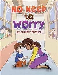 No Need to Worry - Jennifer Winters - böcker (9781493195688)     Bokhandel