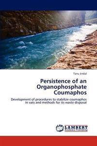 Persistence of an Organophosphate Coumaphos