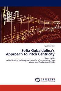 Sofia Gubaidulina's Approach to Pitch Centricity