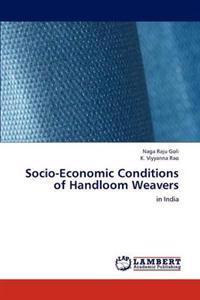 Socio-Economic Conditions of Handloom Weavers