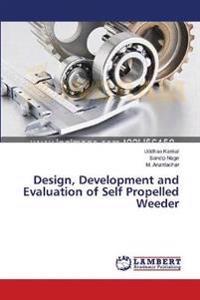 Design, Development and Evaluation of Self Propelled Weeder