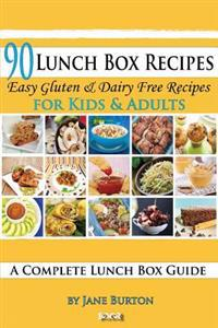 90 Lunch Box Recipes: Healthy Lunchbox Recipes for Kids. a Common Sense Guide & Gluten Free Paleo Lunch Box Cookbook for School & Work