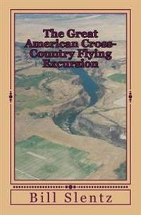 The Great American Cross-Country Flying Excursion